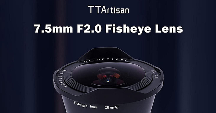 TTArtisan 7.5mm F2 Fisheye魚眼鏡頭發售,APS-C片幅機身限定